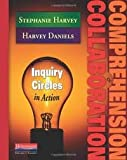 img - for Comprehension and Collaboration: Inquiry Circles in Action book / textbook / text book
