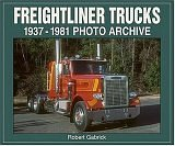 Freightliner Trucks: 1937-1981 Photo Archive