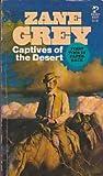Captives of the Desert (0671818295) by Zane Grey