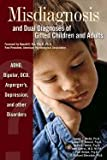 img - for Misdiagnosis and Dual Diagnoses of Gifted Children and Adults: ADHD, Bipolar, Ocd, Asperger's, Depression, and Other Disorders book / textbook / text book