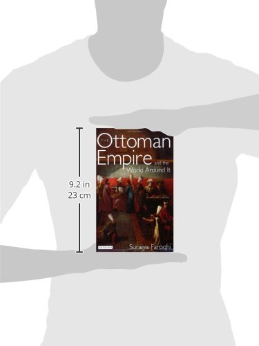 The Ottoman Empire and the World Around it (Library of Ottoman Studies)