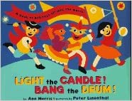 Light the Candle! Bang the Drum!: A Book of Holidays from Around the World written by Ann Morris