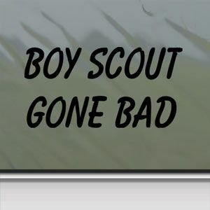 Boy Scout Gone Bad Black Sticker Decal Funny Black Car Window Wall Macbook Notebook Laptop Sticker Decal