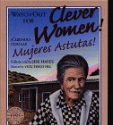 Watch Out for Clever Women!: Cuidado...