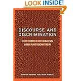 Discourse and Discrimination: Rhetorics of Racism and Antisemitism