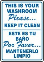 This Is Your Washroom Please Keep It Clean Sign 14 X