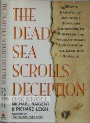 The Dead Sea Scrolls Deception, MICHAEL BAIGENT, RICHARD LEIGH