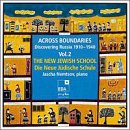 Discovering Russia, 1910 - 1940, Vol. 2: The New Jewish School