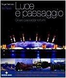img - for Luce e paesaggio. Creare paesaggi notturni book / textbook / text book