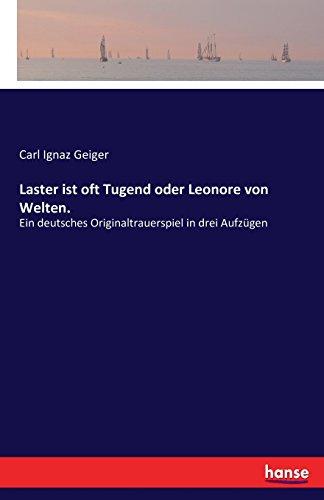 laster-ist-oft-tugend-oder-leonore-von-welten-ein-deutsches-originaltrauerspiel-in-drei-aufzugen
