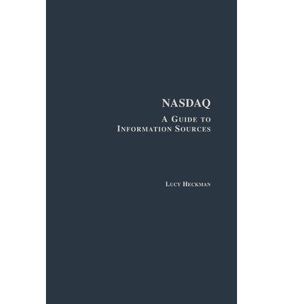 nasdaq-a-guide-to-information-sources-author-lucy-heckman-sep-2001