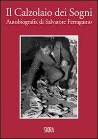 Il calzolaio dei sogni. Autobiografia di Salvatore