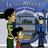 img - for In the Money: A Book About Banking (Money Matters) book / textbook / text book