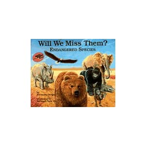 Will We Miss Them? Endangered Species (Nature's Treasures) Alexandra Wright and Marshall H. Peck