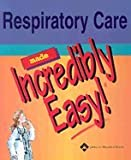 img - for Respiratory Care Made Incredibly Easy (05) by Springhouse [Paperback (2004)] book / textbook / text book