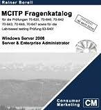 img - for Der MCITP Windows Server 2008 Server & Enterprise Administrator Fragenkatalog: f  r die Pr  fungen: 70-620, 70-640, 70-642, 70-643, 70-646, 70-647 und der Lab-based testing Pr  fung 83-640! book / textbook / text book