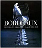 img - for Bordeaux. La storia dei Grands Crus Class s 1855-2005 book / textbook / text book