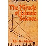 img - for Miracle of Islamic Science [Paperback] [1992] 1st Ed. K. Ajram book / textbook / text book
