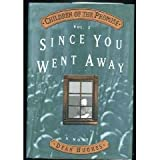 Since You Went Away (Children of the Promise) ~ Dean Hughes
