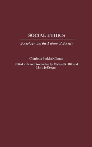 Charlotte Perkins Gilman - Social Ethics: Sociology and the Future of Society