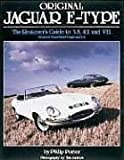 Philip Porter Original Jaguar E Type: Restorer's Guide to 3.8, 4.2 and V12 (Original)