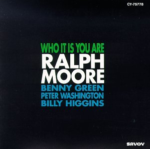 Who It Is You Are by Ralph Moore, Benny Green, Peter Washington and Billy Higgins