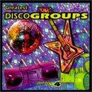 Vol. 4-Greatest Disco Groups