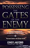 Possessing the Gates of the Enemy, Third Edition, Revised with Study Guide: A Tr