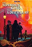 The Nonborn King and The Adversary - Book Club Edition. Volume Iii and Iv in the Saga of the Pliocene Exile (The Saga of the Pliocene Exile, Volume III and IV)