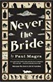 Paul Magrs Never the Bride [Large Print]