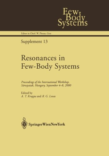 Resonances in Few-Body Systems: Proceedings of the International Workshop, Sárospatak, Hungary, September 4-8, 2000
