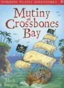 Mutiny at Crossbones Bay (Usborne Puzzle Adventures) PDF