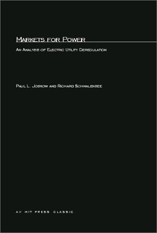 Markets For Power: An Analysis Of Electric Utility Deregulation (Mit Press Classics)