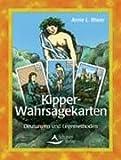Kipper-Wahrsagekarten: Deutungen und Legemethoden - Anne L. Biwer