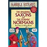 The Smashing Saxons: AND The Stormin' Normans: Two Horrible Books in Onepar Terry Deary