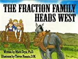 The Fraction Family Heads West
