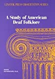 Study of American Deaf Folklore