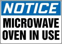 "Notice Microwave Oven In Use 7"" X 10"" Adhesive Vinyl Sign"