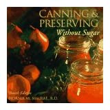 Canning and Preserving Without Sugar by Norma Macrae