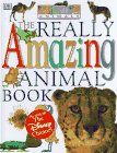 The Really Amazing Animal Book (Amazing Animals) (0789412659) by Dawn Sirett