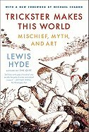 Trickster Makes This World (REV 11) by Hyde, Lewis [Paperback (2010)]