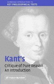 Kant's 'Critique of Pure Reason': An Introduction by Buroker. Jill Vance Published by Cambridge University Press (2006) Paperback