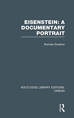 Routledge Library Editions: Cinema: Eisenstein: A Documentary Portrait
