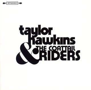 Taylor Hawkins & The Coattail Riders (2006)