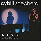 Live at the Cinegrill Cybill Shepherd