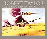 Robert Taylor Air Combat Paintings (v. 3) (0715304917) by Walker, Charles