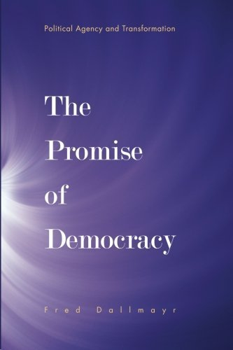the-promise-of-democracy-political-agency-and-transformation-by-fred-dallmayr-2011-01-02