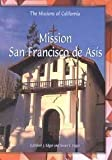 Mission San Francisco De Asis (The Missions of California) (0823954927) by Edgar, Kathleen J.
