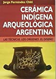 img - for CER MICA IND GENA ARQUEOL GICA ARGENTINA. El Precio Es En Dolares book / textbook / text book