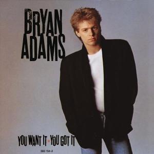 Bryan Adams - You Want It You Got It - Zortam Music